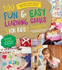 100 Fun and Easy Learning Games for Kids : Use Playtime to Help Your Kids...