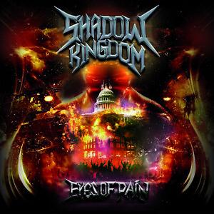 SHADOW KINGDOM – Eyes of Pain (US POWER/THRASH METAL*SANCTUARY*HELSTAR*SLAYER)