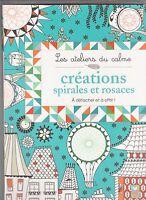 CREATION SPIRALES ET ROSACES Ateliers calme ART THERAPIE ANTI-STRESS coloriage