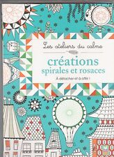 CREATION SPIRALES ET ROSACES Ateliers calme ART THERAPIE ANTI-STRESS coloriage