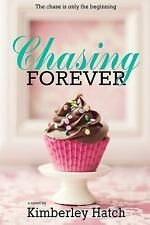 Forever: Chasing Forever by Kimberley Hatch (2016, Paperback)