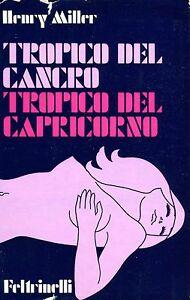 Henry Miller TROPICO DEL CANCRO TROPICO DEL CAPRICORNO 1ª Ed.