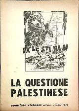 LA QUESTIONE PALESTINESE. COMITATO VIETNAM . MILANO-OTTOBRE 1970