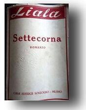 Liala - SETTECORNA - Sonzogno 1946 >>> VEDI !! OCCASIONE!!!