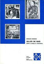 Ferrero Ernesto GILLES DE RAIS DELITTI E CASTIGO DI BARBABLÙ