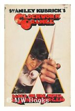 Stanley Kubrick's Clockwork Orange (Based on the Novel by Anthony Burgess) Stan
