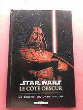 STAR WARS LE DESTIN DE DARK VADOR - LE COTE OBSCUR - VF - BD DELCOURT