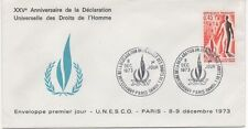 FRANCE 1973.F.D.C.XXVe ANNI.DECLARATION UNIVERSELLE DROIT.OBLIT:LE 8/12/73 PARIS