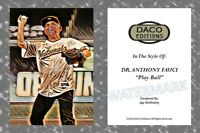 """2020 Dr. Anthony Fauci """"Play Ball"""" DACO Editions Art Style Baseball Card"""
