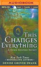 This Changes Everything by Denise Grover Swank (2014, MP3 CD, Unabridged)