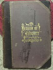 MUSEUM OF ANTIQUITY: DESCRIPTION OF ANCIENT LIFE  HC/ILLUSTRATED 1884