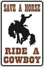"*Aluminum* Save A Horse Ride A Cowboy 8""x12"" Metal Novelty Sign  S108"