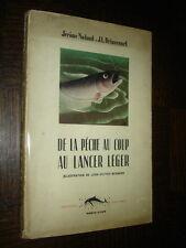 DE LA PÊCHE AU COUP AU LANCER LEGER - J. Nadaud J.L. Driancourt 1947
