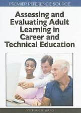 Assessing and Evaluating Adult Learning in Career and Technical Education.