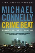 Crime Beat : A Decade of Covering Cops and Killers by Michael Connelly (2007, P…
