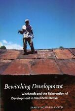 Chicago Studies in Practices of Meaning: Bewitching Development : Witchcraft...