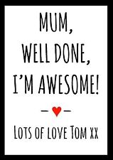 Personalised Mothers Day Gift Mum Well Done I'm Awesome Keepsake Print Present