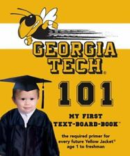Georgia Institute Of Technology 101: My First Text-Board Book