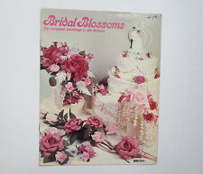 Bridal Blossoms- Six Complete weddings in silk flowers(1984, Softcover)