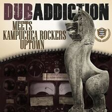 Dub Addiction Meets Kampuchea Rockers Uptown - Dub Addiction (2013, CD NEUF)