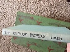 The Cautious Bachelor by Sarel Eimerl Illustrated by Dotzenko HardcoverCopy 1958