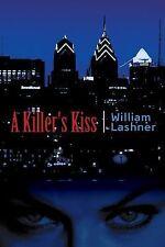 A killer's kiss 2007 by William Lashner 1428169784