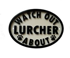 Watch Out Lurcher About - 3D Printed Dog Plaque - House Door Gate Garden Sign