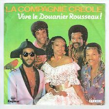 LA COMPAGNIE CREOLE Créole Vinyle 45T VIVE LE DOUANIER ROUSSEAU - CARRERE 13304