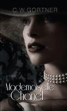 Mademoiselle Chanel  (ExLib) by C. W. Gortner