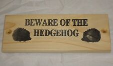 WOODEN PLAQUE SIGN - BEWARE OF THE HEDGEHOG - RUSTIC SIGN - (6X2) DRILLED
