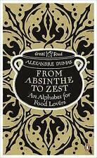 From Absinthe to Zest: An Alphabet for Food Lovers (Penguin Great Food), Dumas,