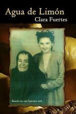 Agua de Limón : Basada en una Historia Real by Clara Fuertes (2015, Paperback)