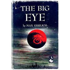 Ehrlich (1950) The Big Eye - Science Fiction Utopian BCE