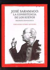 Fernando Gomez Aguilera Jose Saramago Las Consistencia De Los Suenos Biografia