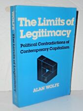 Limits of Legitimacy by Alan Wolfe - Contradictions of Contemporary Capitalism