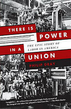 USED (GD) There Is Power in a Union: The Epic Story of Labor in America by Phili
