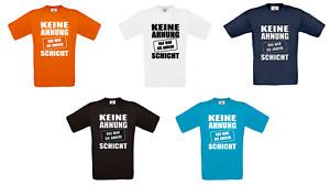 T - Shirt - Keine Ahnung das war die andere Schicht - Beruf - Arbeit - Kollegen