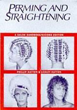 Perming and Straightening : A Salon Handbook by Hatton, Lesley, Hatton, Phillip