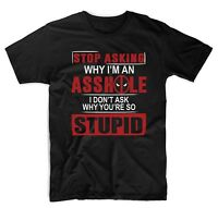 Stop Asking Why I'm an A**Hole Adults Deadpool Comedy T-Shirt