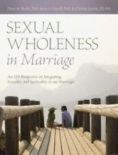 Sexual Wholeness in Marriage: An LDS Perspective on Integrating Sexuality and Sp