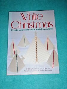 WHITE CHRISTMAS ORIGAMI SOFTCOVER BOOK CREATE YOUR OWN CARDS AND DECORATIONS