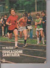 EDUCAZIONE SANITARIA - I.NEVIANI - 1978 - SOCIETà EDITRICE INTERNAZIONALE