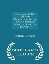 Catalogue Ethiopic Manuscripts in British Museum Acqui by Wright William