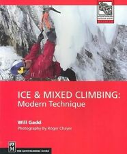 Ice & Mixed Climbing: Modern Technique (Mountaineers Outdoor Expert) by Gadd, W