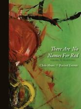There Are No Names for Red by ABANI, CHRIS