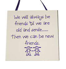 We will always be friends... - Handmade wooden plaque - Friendship/ Friend gift