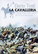 LA CAVALLERIA - L'impiego tattico dalle origini alla carica di Isbuscenskij