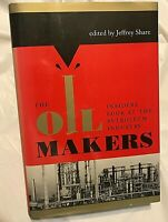 Jeffrey Share THE OIL MAKERS First Edition 1st Printing Insiders Look Petroleum