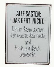 Retro Blechschild Spruch - Alle sagten, das geht nicht..  Vintage Deko Schild