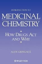 Introduction to Medicinal Chemistry : How Drugs Act and Why by Alex Gringauz...